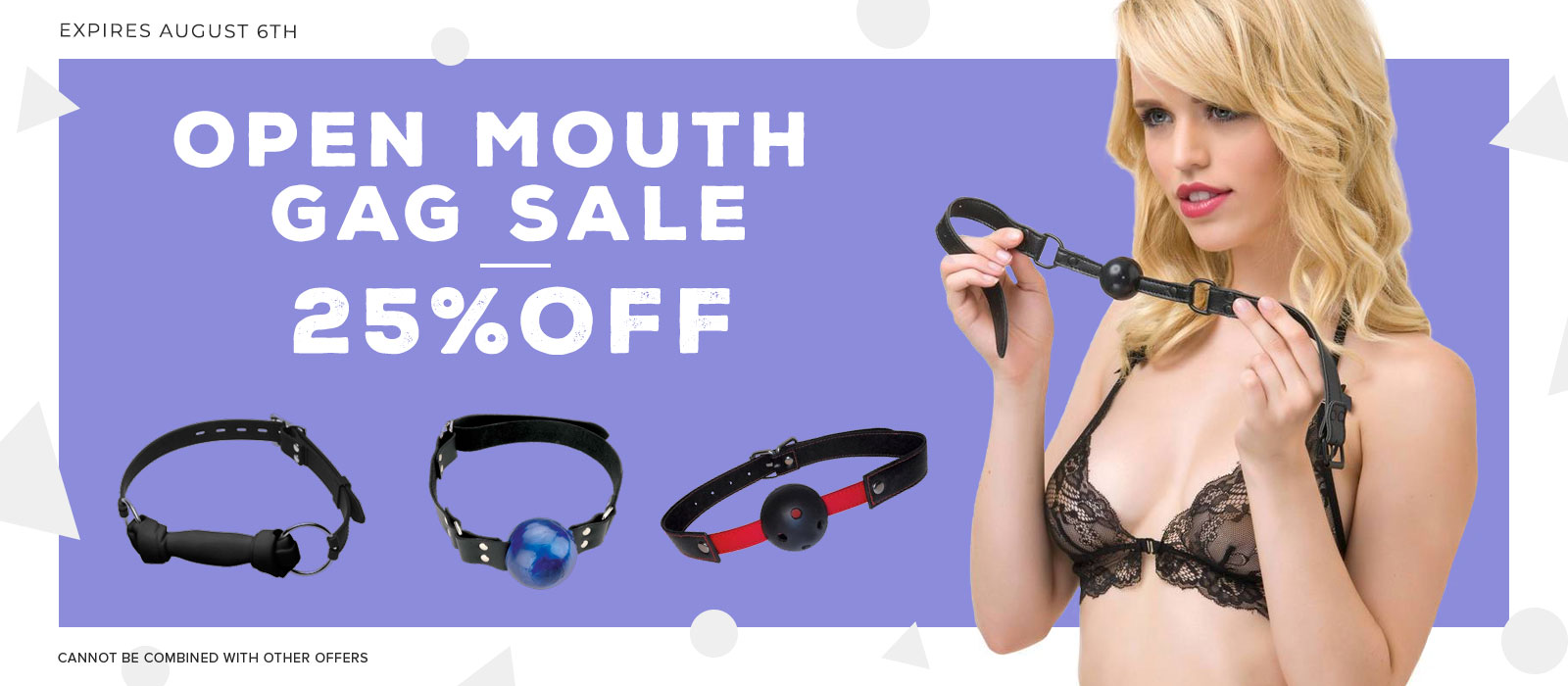 25% off all open mouth gags